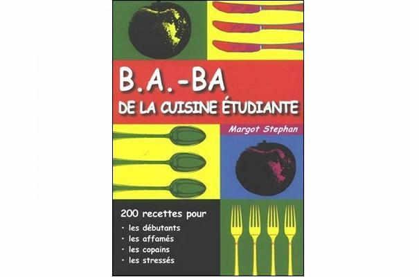 B.A.-BA de la cuisine étudiante pour tous les niveaux