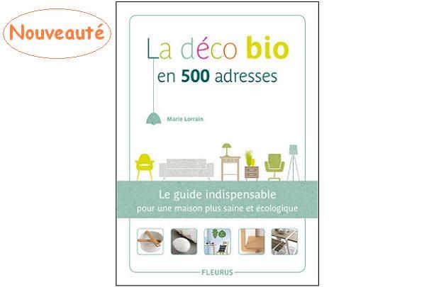 500 adresses réunies dans un guide pour trouver sa décoration bio facilement