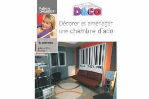 La collection compl te des pratiques d coration et - Comment decorer sa chambre d ado ...