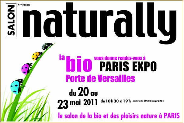 Salon naturally du 20 au 23 mai 2011 paris porte de for Salon porte de versailles horaires