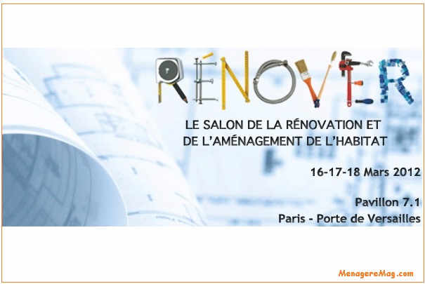 Salon r nover du 16 au 18 mars 2012 paris porte de for Porte de versailles salon renovation