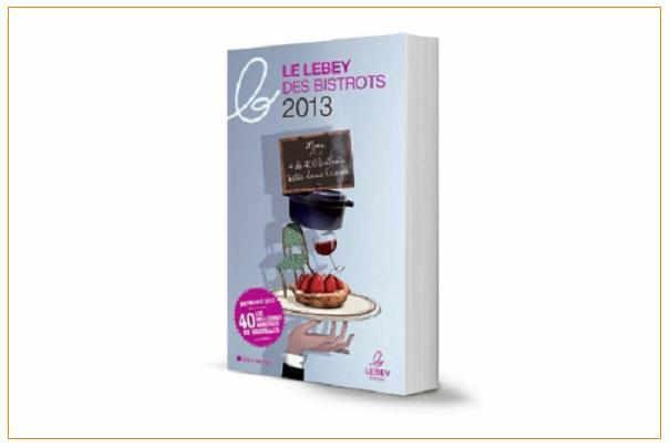 Sortie le 6 mars du Guide Lebey 2013 avec 440 adresses de bistrots de Paris et de Bruxelles