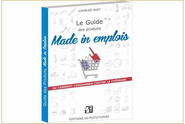 Le guide des produits Made in emplois : ou comment consommer contre le chômage